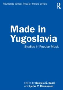 Image for Made in Yugoslavia  : studies in popular music