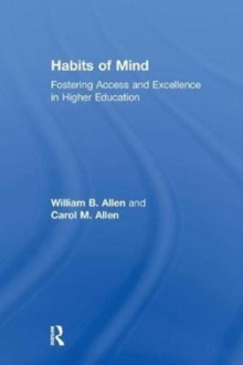 Image for Habits of Mind : Fostering Access and Excellence in Higher Education