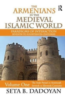 Image for The Armenians in the Medieval Islamic World : The Arab Period in Armnyahseventh to Eleventh Centuries