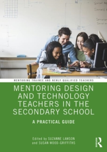 Image for Mentoring design and technology teachers in the secondary school  : a practical guide
