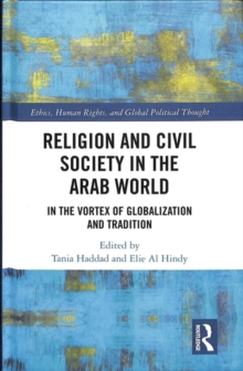 Image for Religion and civil society in the Arab world  : in the vortex of globalization and tradition