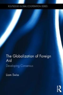 Image for The globalization of foreign aid  : developing consensus