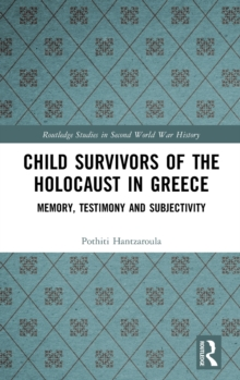 Image for Child survivors of the Holocaust in Greece  : memory, testimony and subjectivity