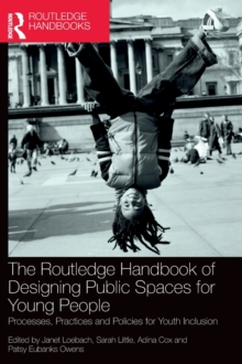 Image for The Routledge Handbook of Designing Public Spaces for Young People : Processes, Practices and Policies for Youth Inclusion
