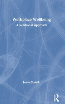 Image for Workplace wellbeing  : a relational approach