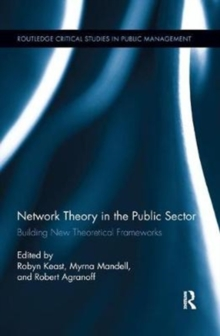 Image for Network theory in the public sector  : building new theoretical frameworks