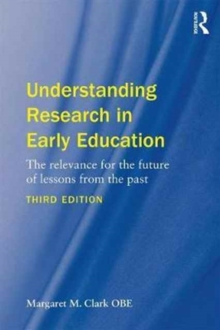 Image for Understanding research in early education  : the relevance for the future of lessons from the past