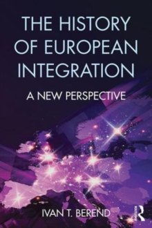 Image for The history of European integration  : a new perspective