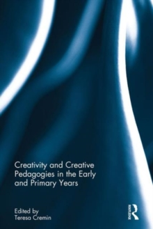 Image for Creativity and creative pedagogies in the early and primary years