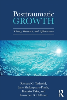 Image for Posttraumatic growth  : theory, research and applications
