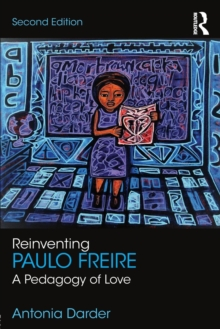 Image for Reinventing Paulo Freire  : a pedagogy of love