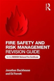 Image for Fire safety and risk management revision guide for the NEBOSH National Fire Certificate