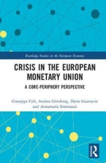 Image for Crisis in the European Monetary Union  : a core-periphery perspective