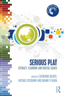 Image for Serious play  : literacy, learning, and digital games