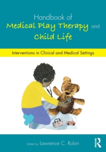 Image for Handbook of medical play therapy and child life  : interventions in clinical and medical settings