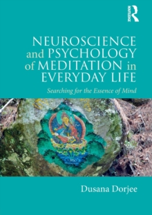 Image for Neuroscience and psychology of meditation in everyday life  : searching for the essence of mind