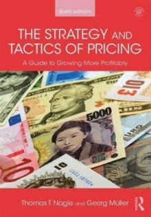 Image for The strategy and tactics of pricing  : a guide to growing more profitably