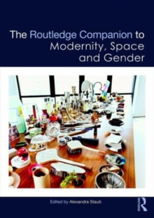 Routledge Companion to Modernity, Space and Gender