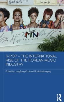 Image for K-pop  : the international rise of the Korean music industry