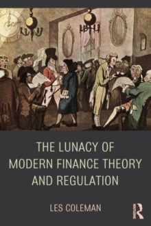 Image for The lunacy of modern finance theory and regulation