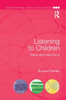 Image for Listening to children  : being and becoming