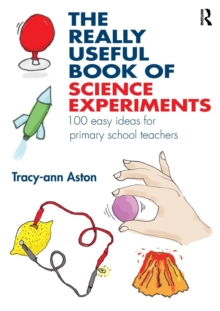 Image for The really useful book of science experiments  : 100 easy ideas for primary school teachers