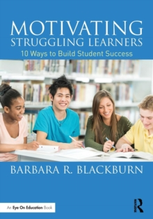 Image for Motivating struggling learners  : 10 ways to build student success