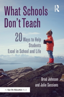 Image for What schools don't teach  : 20 ways to help students excel in school and life