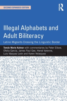 Image for Illegal alphabets and adult biliteracy  : Latino migrants crossing the linguistic border