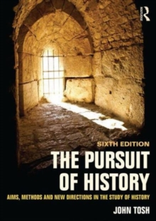 Image for The pursuit of history  : aims, methods and new directions in the study of history