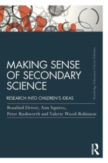 Image for Making sense of secondary science  : research into children's ideas