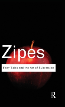 Image for Fairy tales and the art of subversion  : the classical genre for children and the process of civilization