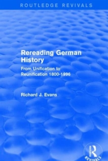 Image for Rereading German history  : from unification to reunification, 1800-1996