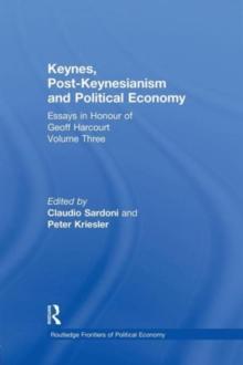Image for Keynes, post-Keynesianism and political economy  : essays in honour of Geoff HarcourtVolume III