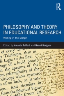 Image for Philosophy and theory in educational research  : writing in the margin