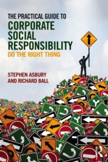 Image for The practical guide to corporate social responsibility  : do the right thing
