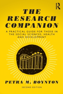 Image for The research companion  : a practical guide for those in the social sciences, health and development