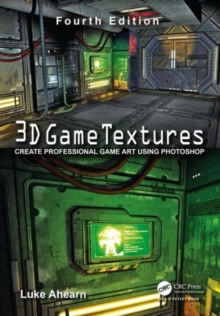 3D game textures  : create professional game art using Photoshop - Ahearn, Luke