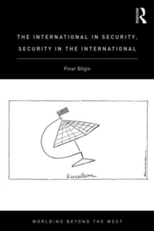 Image for The international in security, security in the international