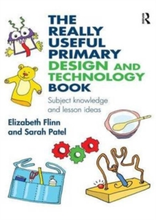 Image for The really useful primary design and technology book  : subject knowledge and lesson ideas