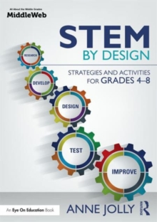 Image for STEM by design  : strategies and activities for grades 4-8