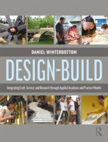 Image for Design-build  : integrating craft, service, and research through applied academic and practice models