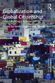 Image for Globalization and global citizenship  : interdisciplinary approaches