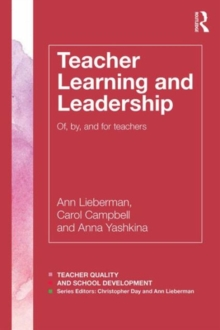 Image for Teacher learning and leadership of, by, and for teachers