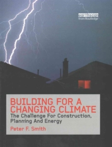 Image for Building for a changing climate  : the challenge for construction, planning and energy