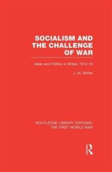 Image for Socialism and the Challenge of War : Ideas and Politics in Britain, 1912-18