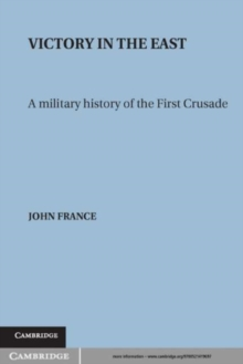 Image for Victory in the East: A Military History of the First Crusade