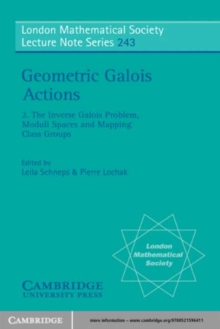 Image for Geometric Galois Actions: Volume 2, The Inverse Galois Problem, Moduli Spaces and Mapping Class Groups