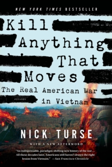 Image for Kill anything that moves  : the real American war in Vietnam