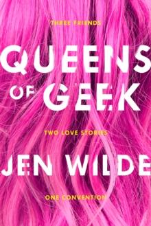 Queens of geek - Wilde, Jen